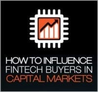 How to influence FinTech buyers in Capital Markets