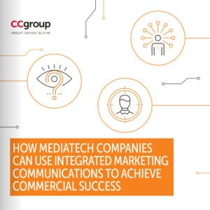 How MediaTech companies can use integrated marketing communications to achieve commercial success